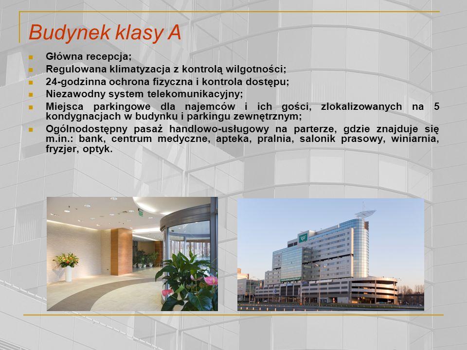 Budynek klasy A Główna recepcja; Regulowana klimatyzacja z kontrolą wilgotności; 24-godzinna ochrona fizyczna i kontrola dostępu; Niezawodny system telekomunikacyjny; Miejsca parkingowe dla najemców i ich gości, zlokalizowanych na 5 kondygnacjach w budynku i parkingu zewnętrznym; Ogólnodostępny pasaż handlowo-usługowy na parterze, gdzie znajduje się m.in.: bank, centrum medyczne, apteka, pralnia, salonik prasowy, winiarnia, fryzjer, optyk.