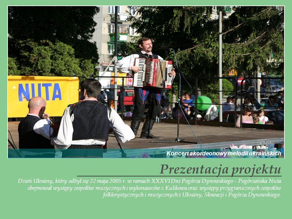 Dzień Ukrainy, który odbył się 22 maja 2005 r. w ramach XXXVI Dni Pogórza Dynowskiego – Pogórzańska Nuta obejmował występy zespołów muzycznych i wykon