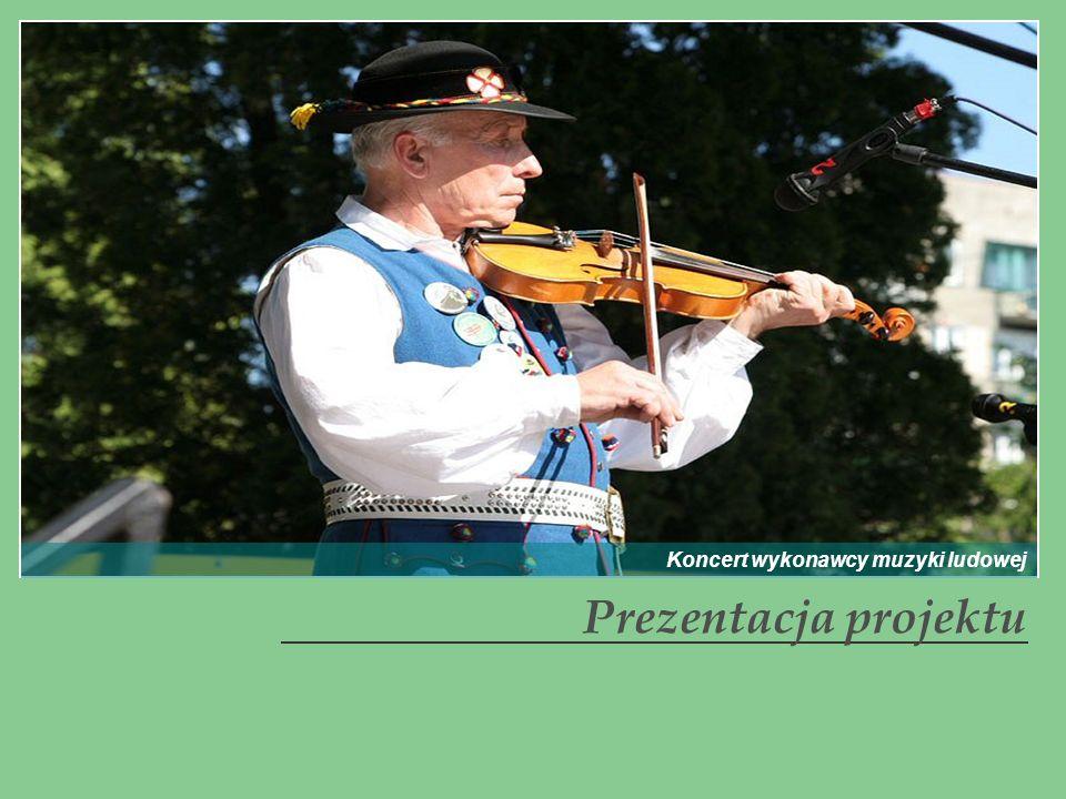 Prezentacja projektu Koncert wykonawcy muzyki ludowej