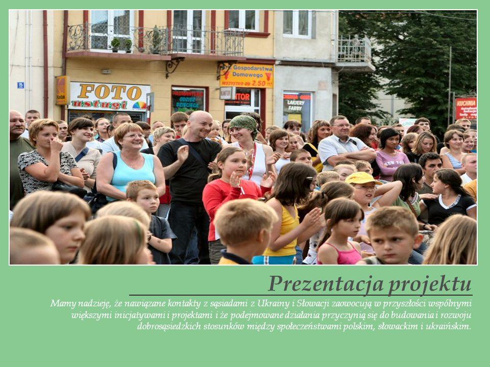Mamy nadzieję, że nawiązane kontakty z sąsiadami z Ukrainy i Słowacji zaowocują w przyszłości wspólnymi większymi inicjatywami i projektami i że podej