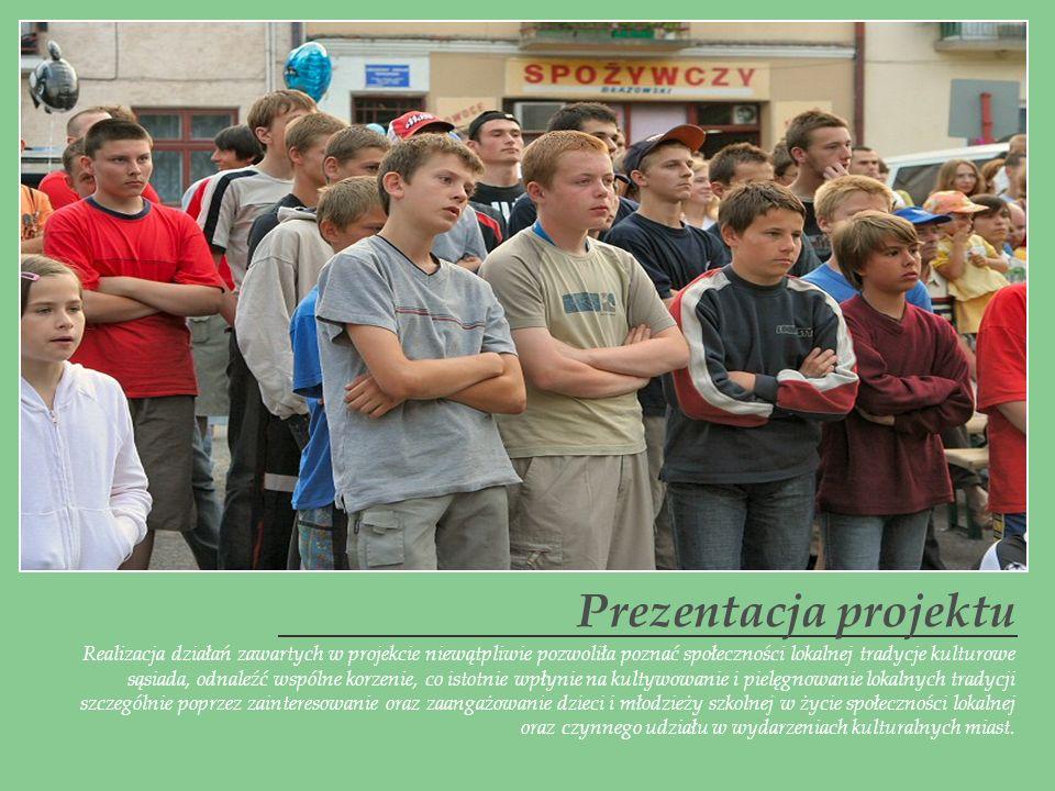 Realizacja działań zawartych w projekcie niewątpliwie pozwoliła poznać społeczności lokalnej tradycje kulturowe sąsiada, odnaleźć wspólne korzenie, co