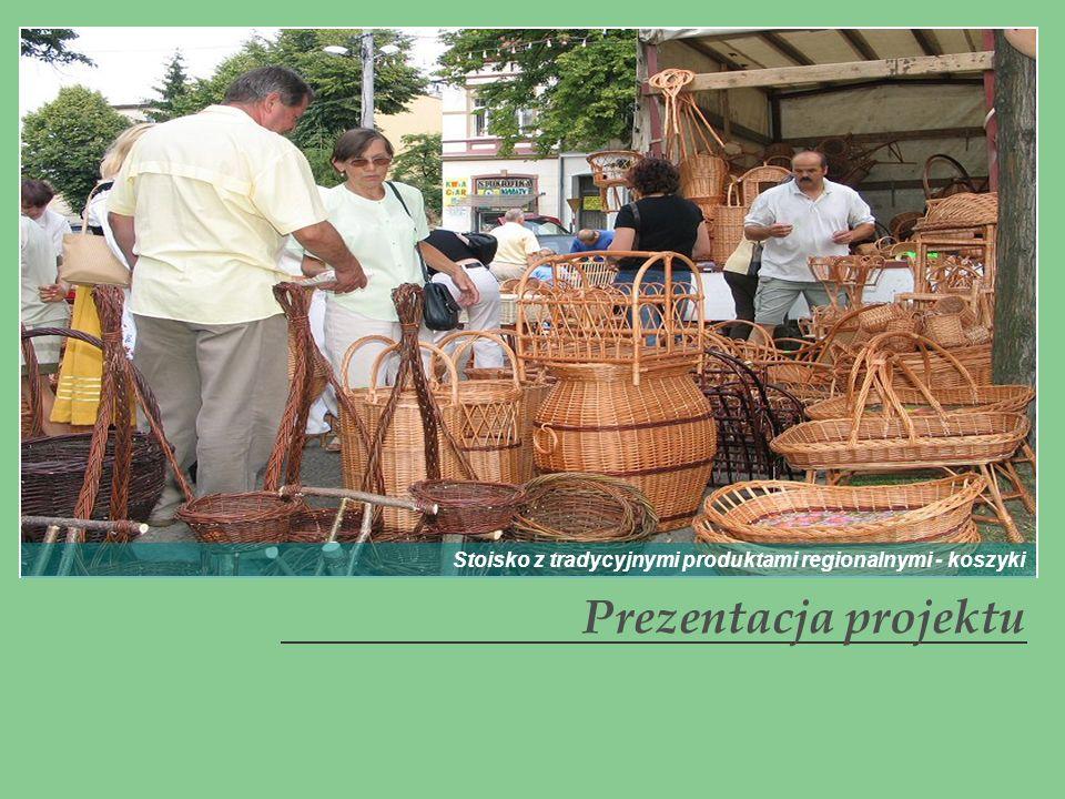 Prezentacja projektu Stoisko z tradycyjnymi produktami regionalnymi - koszyki