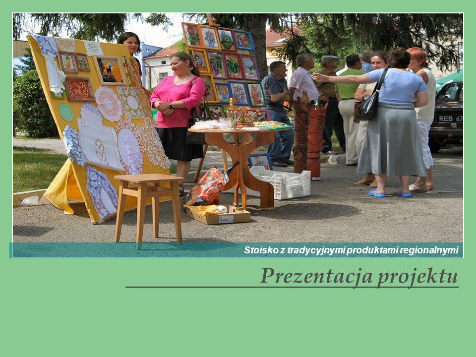 Prezentacja projektu Stoisko z tradycyjnymi produktami regionalnymi