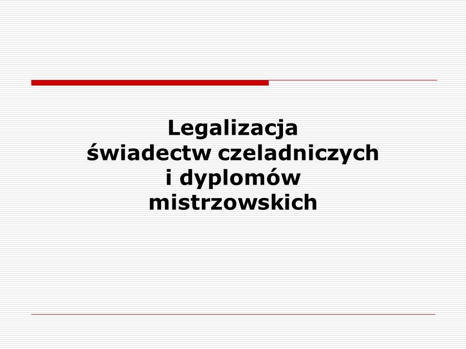 Legalizacja świadectw czeladniczych i dyplomów mistrzowskich