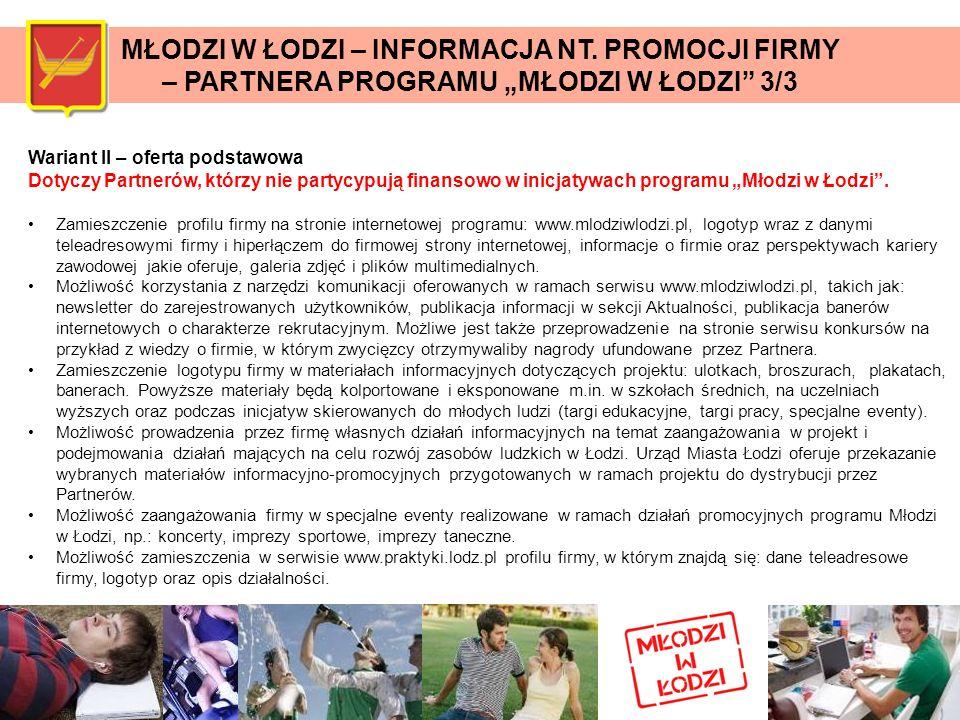 Wariant II – oferta podstawowa Dotyczy Partnerów, którzy nie partycypują finansowo w inicjatywach programu Młodzi w Łodzi. Zamieszczenie profilu firmy