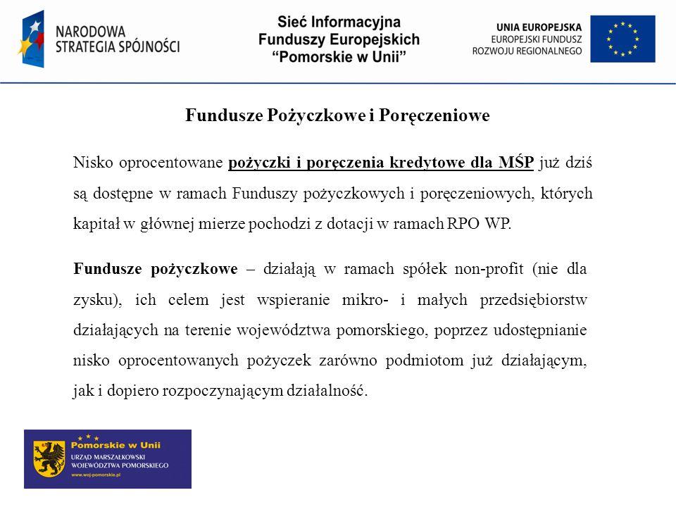 Fundusze Pożyczkowe i Poręczeniowe Nisko oprocentowane pożyczki i poręczenia kredytowe dla MŚP już dziś są dostępne w ramach Funduszy pożyczkowych i p