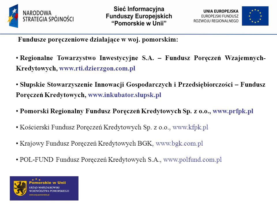 Fundusze poręczeniowe działające w woj. pomorskim: Regionalne Towarzystwo Inwestycyjne S.A. – Fundusz Poręczeń Wzajemnych- Kredytowych, www.rti.dzierz