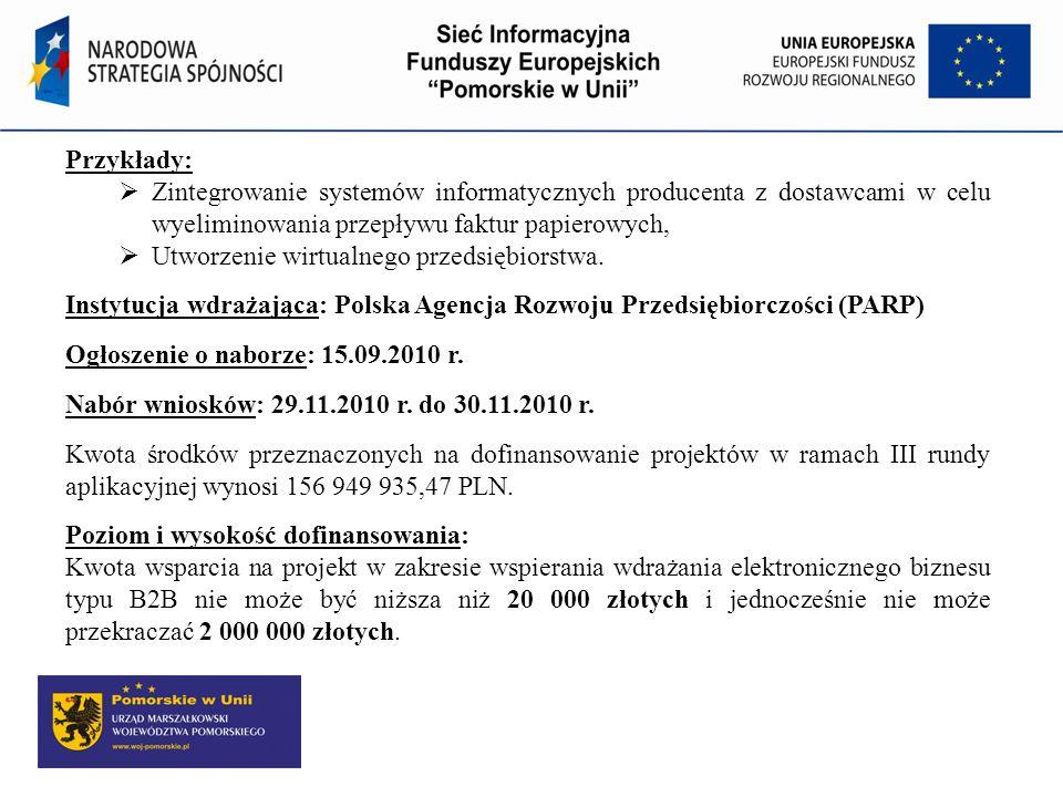 Przykłady: Zintegrowanie systemów informatycznych producenta z dostawcami w celu wyeliminowania przepływu faktur papierowych, Utworzenie wirtualnego p
