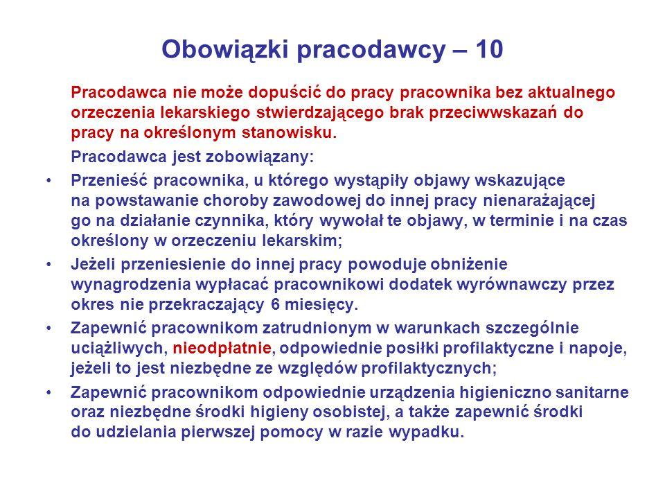 Obowiązki pracodawcy – 10 Pracodawca nie może dopuścić do pracy pracownika bez aktualnego orzeczenia lekarskiego stwierdzającego brak przeciwwskazań d