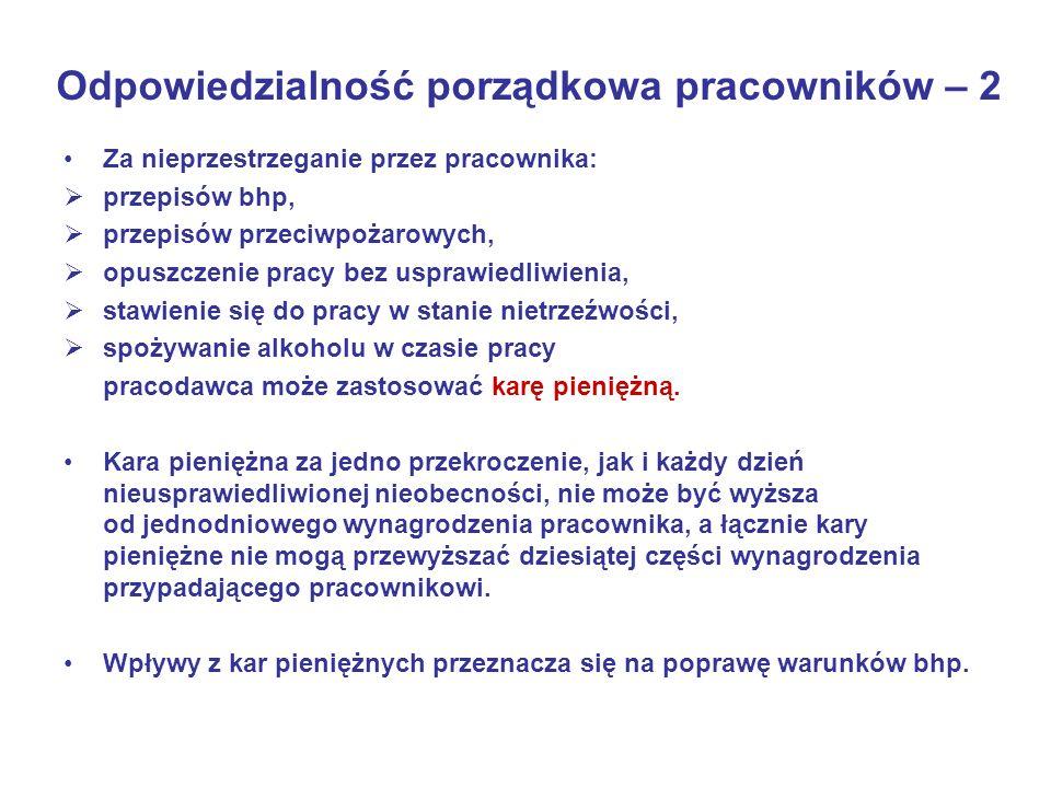Odpowiedzialność porządkowa pracowników – 2 Za nieprzestrzeganie przez pracownika: przepisów bhp, przepisów przeciwpożarowych, opuszczenie pracy bez u