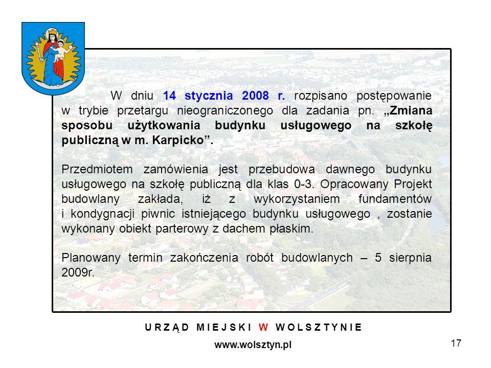 17 U R Z Ą D M I E J S K I W W O L S Z T Y N I E www.wolsztyn.pl W dniu 14 stycznia 2008 r.
