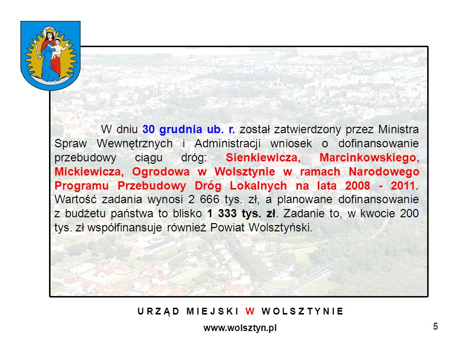 16 U R Z Ą D M I E J S K I W W O L S Z T Y N I E www.wolsztyn.pl Dnia 12 stycznia podpisano umowę z Biurem Usług Projektowych i Nadzoru,, VIABIT , ul.