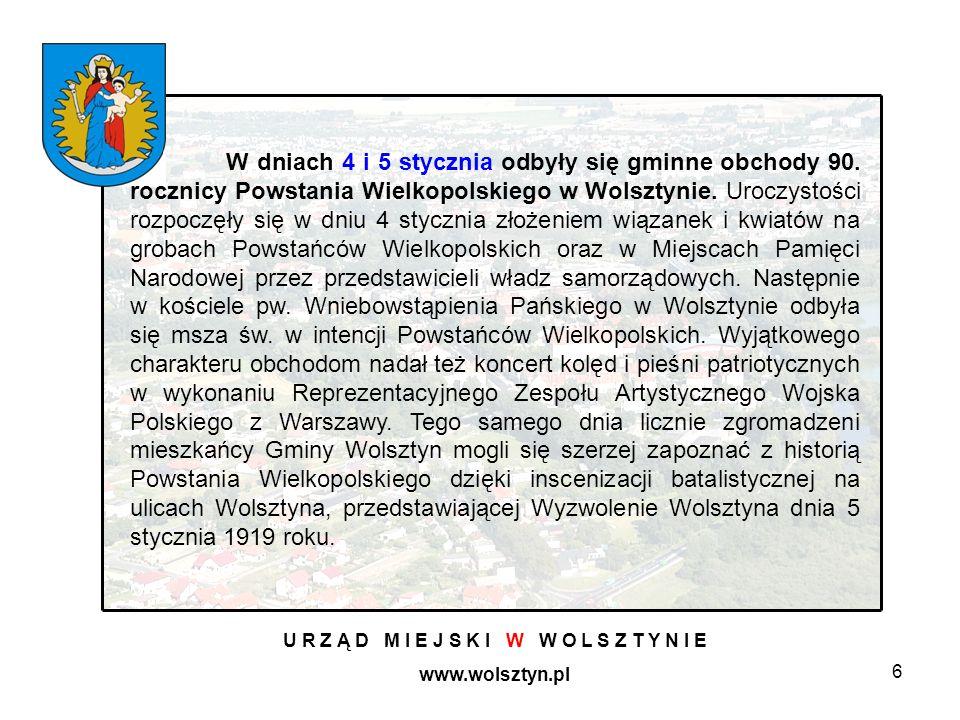 6 U R Z Ą D M I E J S K I W W O L S Z T Y N I E www.wolsztyn.pl W dniach 4 i 5 stycznia odbyły się gminne obchody 90.