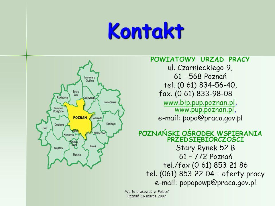 Warto pracować w Polsce Poznań 16 marca 2007 Kontakt POWIATOWY URZĄD PRACY ul.