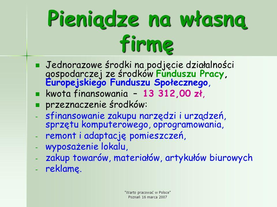 Warto pracować w Polsce Poznań 16 marca 2007 Kto może uzyskać wsparcie.