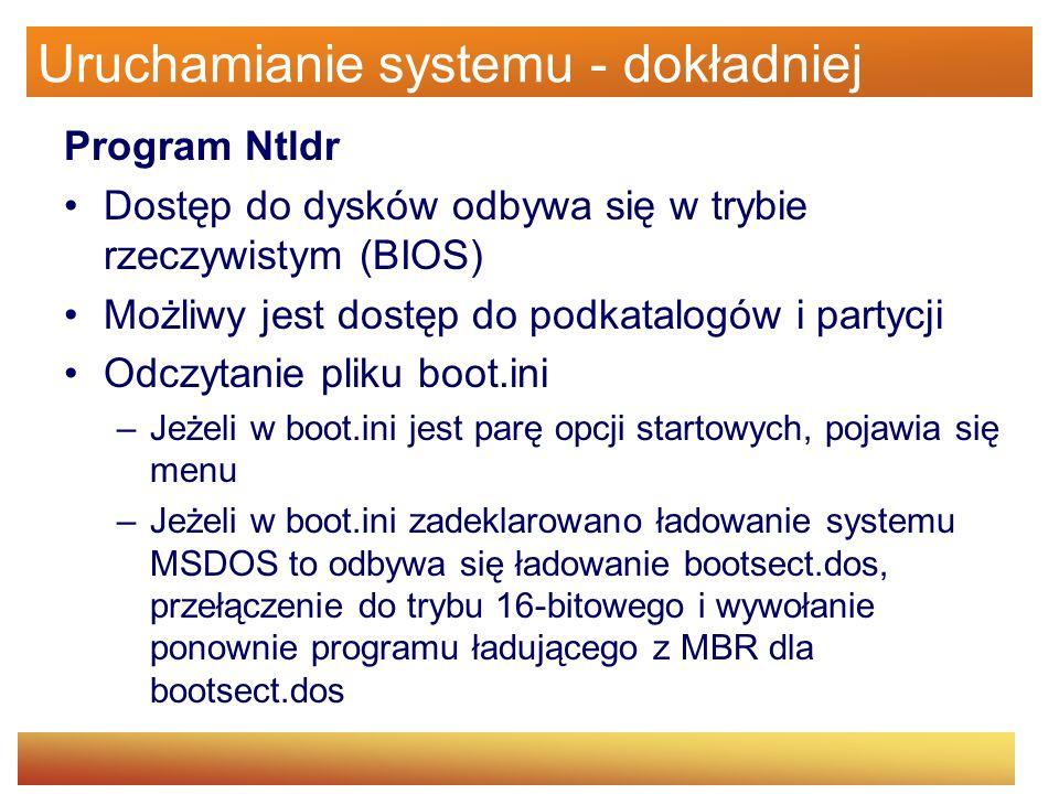 Uruchamianie systemu - dokładniej Program Ntldr – opcje pliku boot.ini /PCILOCK –Wyłączenie dynamicznego przydzielania przerwań i zasobów IO dla urządzeń PCI i korzystanie tylko z tego, co ustalił BIOS /SAFEBOOT: –Opcja bezpiecznego rozruchu systemu: do wyboru są opcje MINIMAL, NETWORK i DSREPAIR.