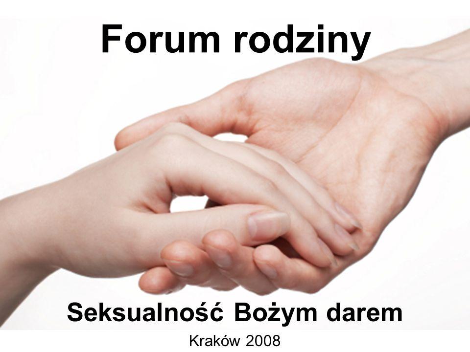 Forum rodziny Seksualność Bożym darem Kraków 2008