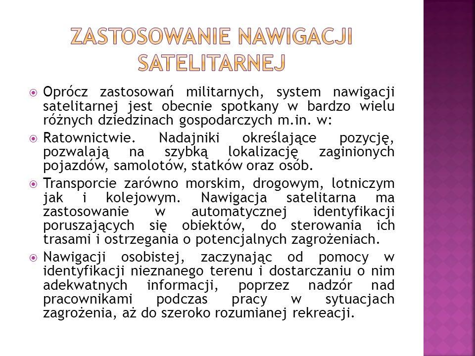 Oprócz zastosowań militarnych, system nawigacji satelitarnej jest obecnie spotkany w bardzo wielu różnych dziedzinach gospodarczych m.in. w: Ratownict