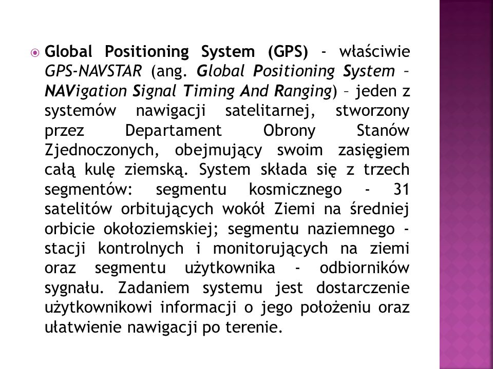 Global Positioning System (GPS) - właściwie GPS-NAVSTAR (ang.