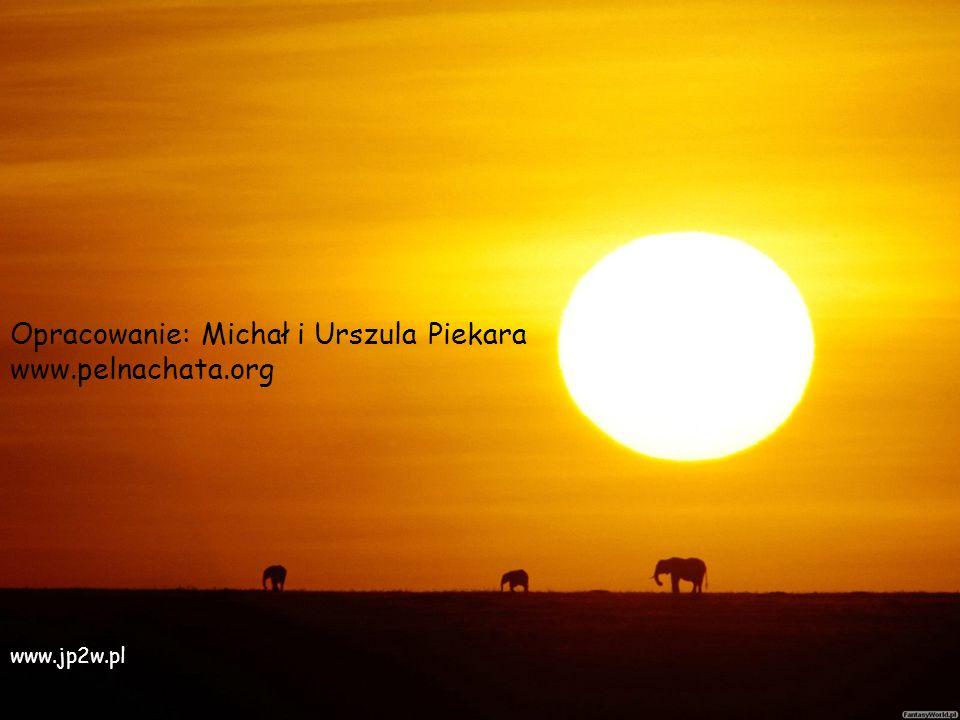 Opracowanie: Michał i Urszula Piekara www.pelnachata.org www.jp2w.pl