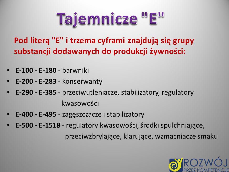 Barwniki, których należy unikać: E102 (tartrazyna) E110 (żółcień pomarańczowa) E123 (amarant) E127 (erytrozyna) E129 (czerwień Allura FC) E151 (czerń brylantowa PN) Dobre substancje E Pozytywny wpływ na organizm ma lecytyna (E 322), która otrzymywana jest z soi.