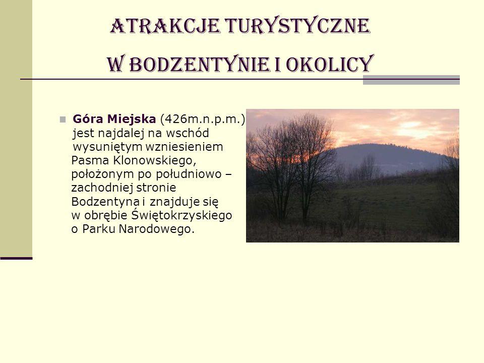 Góra Miejska (426m.n.p.m.) jest najdalej na wschód wysuniętym wzniesieniem Pasma Klonowskiego, położonym po południowo – zachodniej stronie Bodzentyna