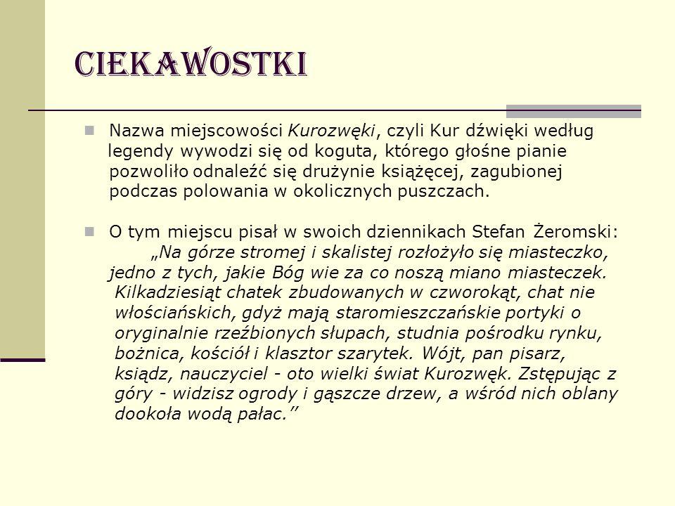 Ciekawostki Nazwa miejscowości Kurozwęki, czyli Kur dźwięki według legendy wywodzi się od koguta, którego głośne pianie pozwoliło odnaleźć się drużyni