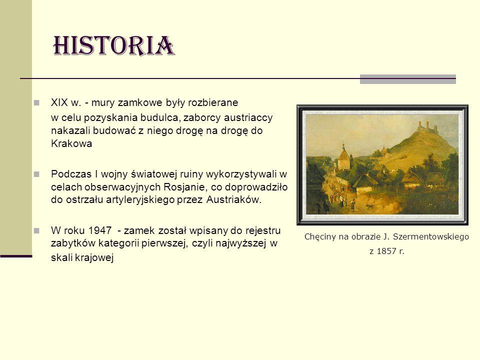 Historia XIX w. - mury zamkowe były rozbierane w celu pozyskania budulca, zaborcy austriaccy nakazali budować z niego drogę na drogę do Krakowa Podcza