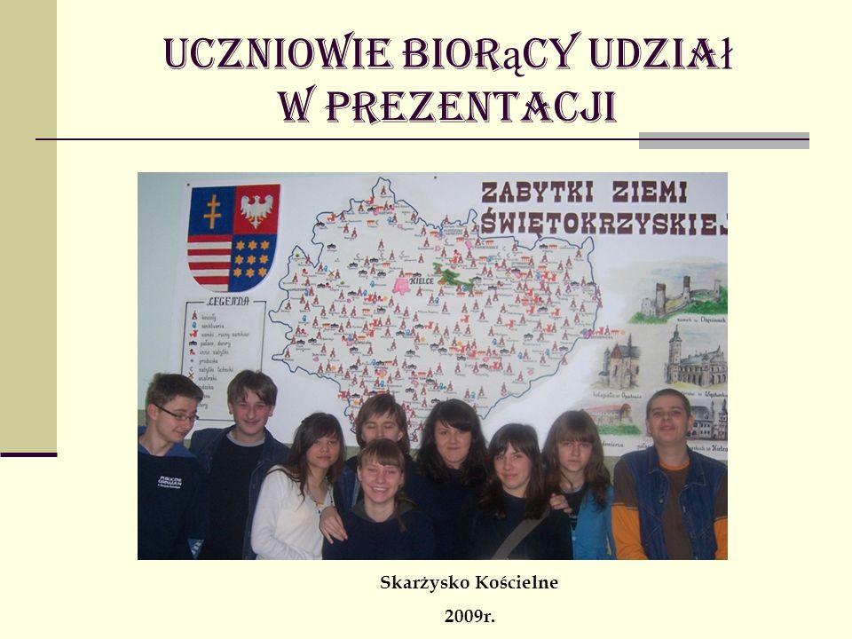 Uczniowie bior ą cy udzia ł w prezentacji Skarżysko Kościelne 2009r.