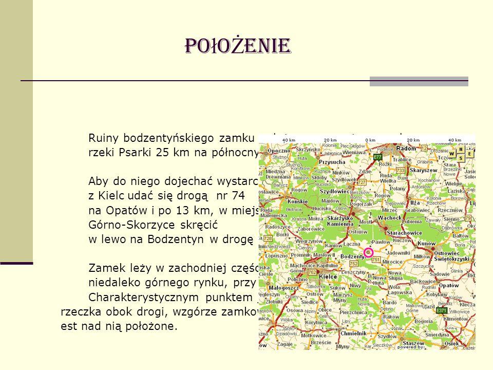 Ruiny bodzentyńskiego zamku położone są na stromym brzegu rzeki Psarki 25 km na północny-wschód od Kielc. Aby do niego dojechać wystarczy z Kielc udać