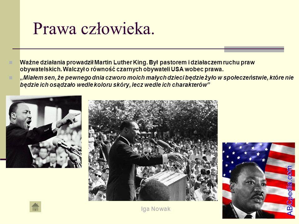 Iga Nowak Prawa człowieka. Ważne działania prowadził Martin Luther King. Był pastorem i działaczem ruchu praw obywatelskich. Walczył o równość czarnyc