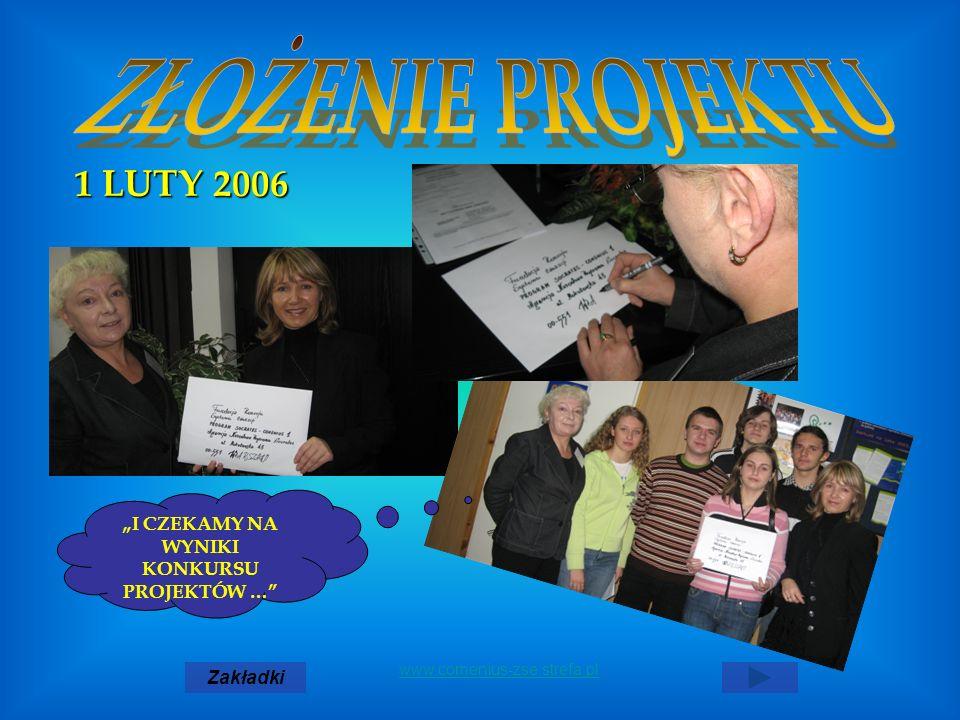 I CZEKAMY NA WYNIKI KONKURSU PROJEKTÓW … Zakładki www.comenius-zse.strefa.pl1 LUTY 2006