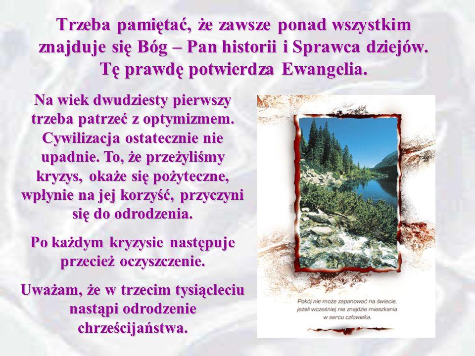 Pustkę, jaka powstała w świecie znowu wypełni Bóg. Ewa M.
