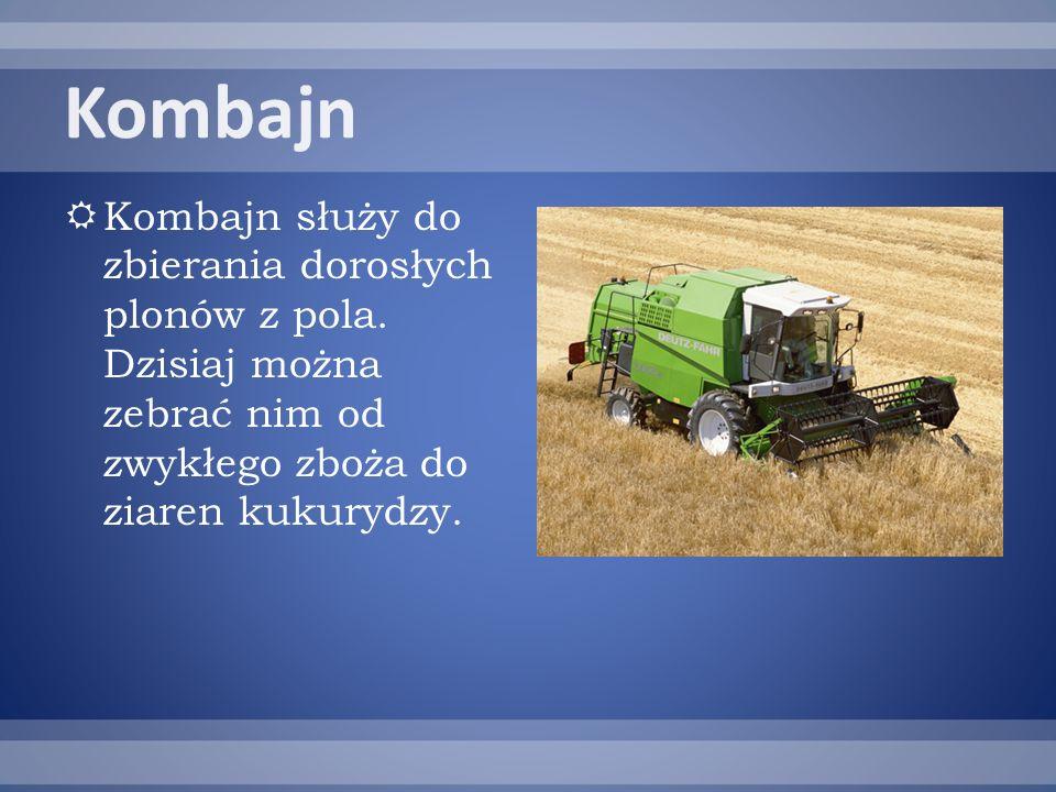 Kombajn służy do zbierania dorosłych plonów z pola.