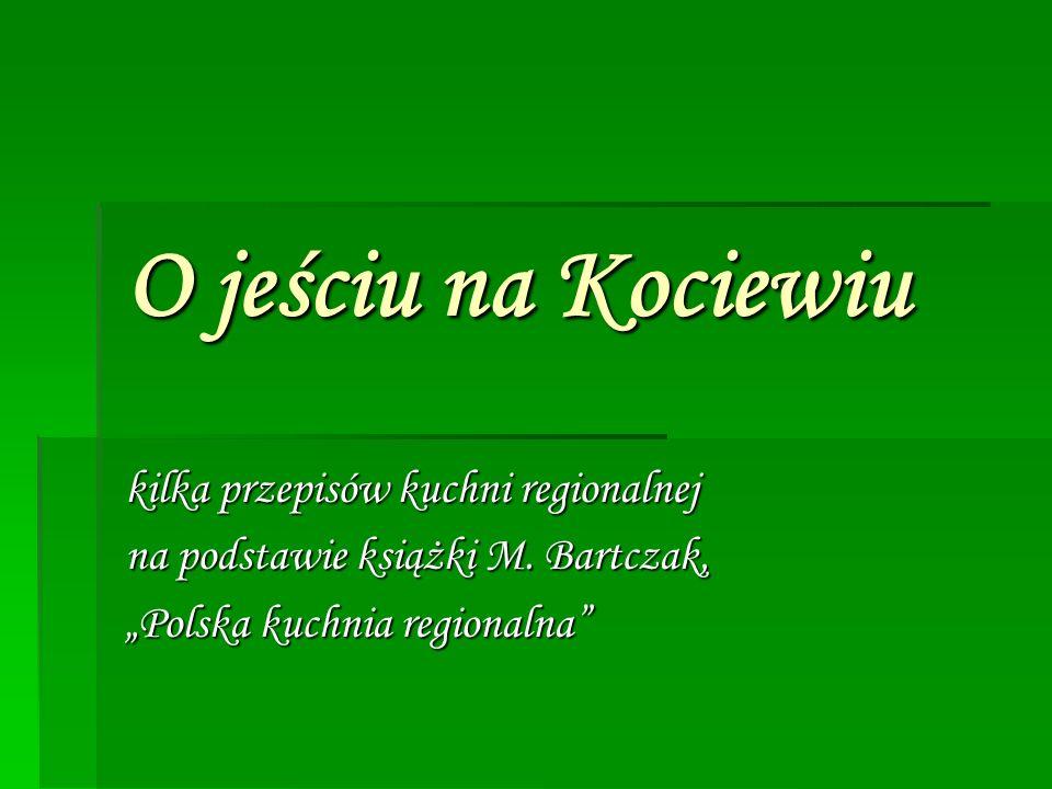 O jeściu na Kociewiu kilka przepisów kuchni regionalnej na podstawie książki M.