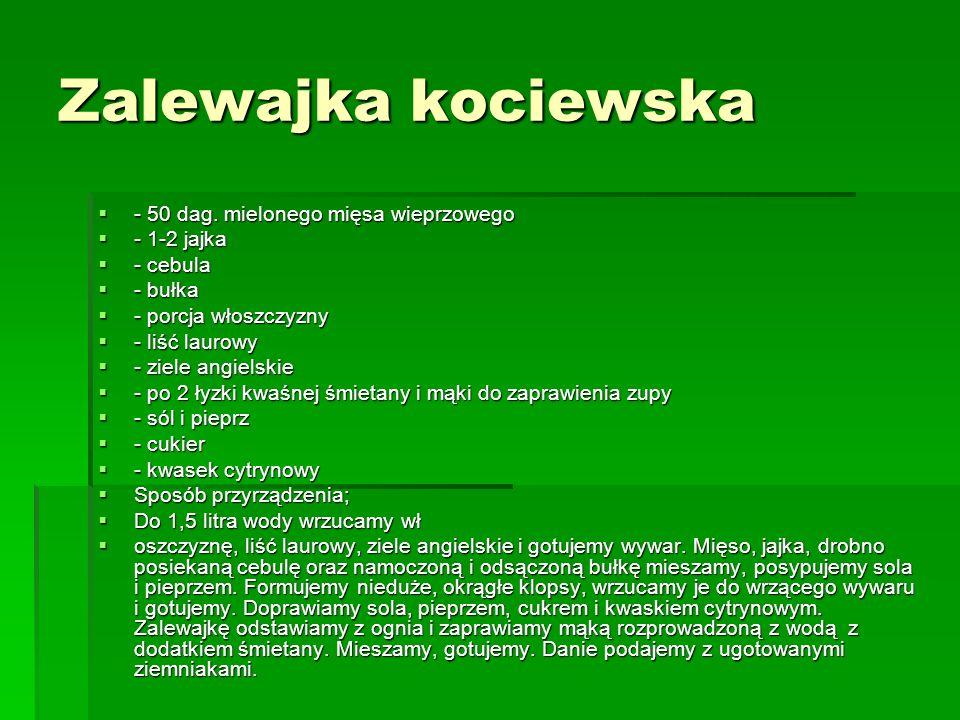 Zalewajka kociewska - 50 dag.mielonego mięsa wieprzowego - 50 dag.