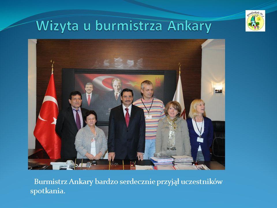 Burmistrz Ankary bardzo serdecznie przyjął uczestników spotkania.