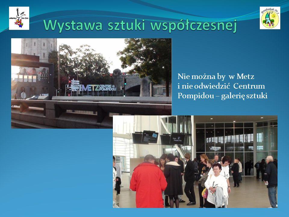 Nie można by w Metz i nie odwiedzić Centrum Pompidou – galerię sztuki