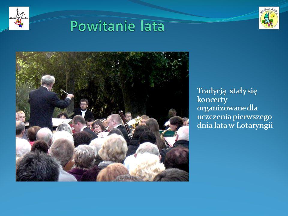 Tradycją stały się koncerty organizowane dla uczczenia pierwszego dnia lata w Lotaryngii