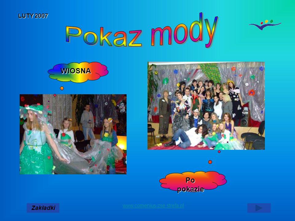 www.comenius-zse.strefa.pl LUTY 2007 ZakładkiWIOSNA Po pokazie