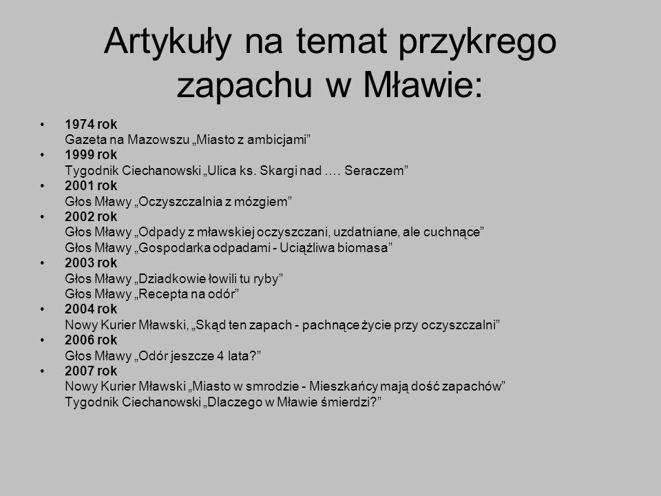 Artykuły na temat przykrego zapachu w Mławie: 1974 rok Gazeta na Mazowszu Miasto z ambicjami 1999 rok Tygodnik Ciechanowski Ulica ks. Skargi nad …. Se