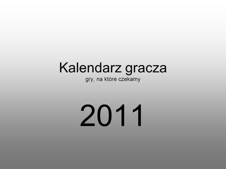 Kalendarz gracza gry, na które czekamy 2011
