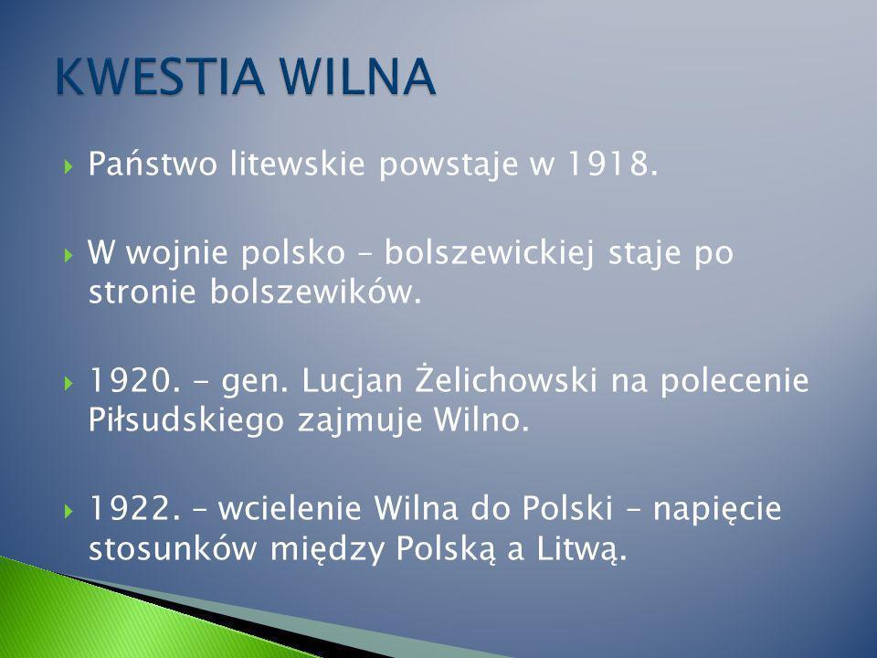 Państwo litewskie powstaje w 1918.W wojnie polsko – bolszewickiej staje po stronie bolszewików.
