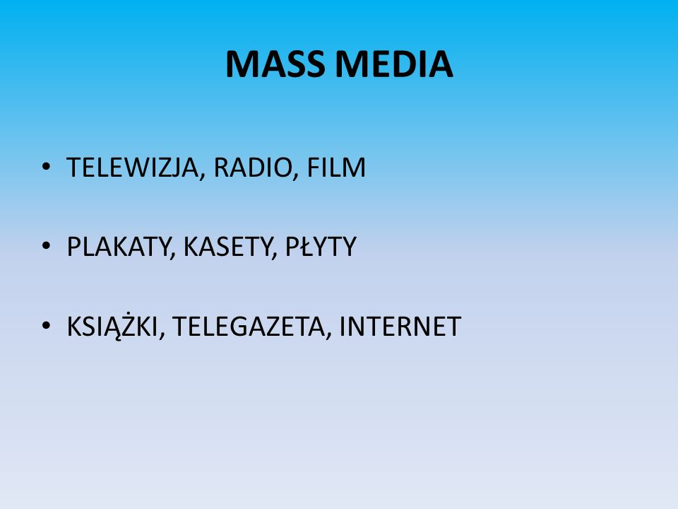 MASS MEDIA TELEWIZJA, RADIO, FILM PLAKATY, KASETY, PŁYTY KSIĄŻKI, TELEGAZETA, INTERNET