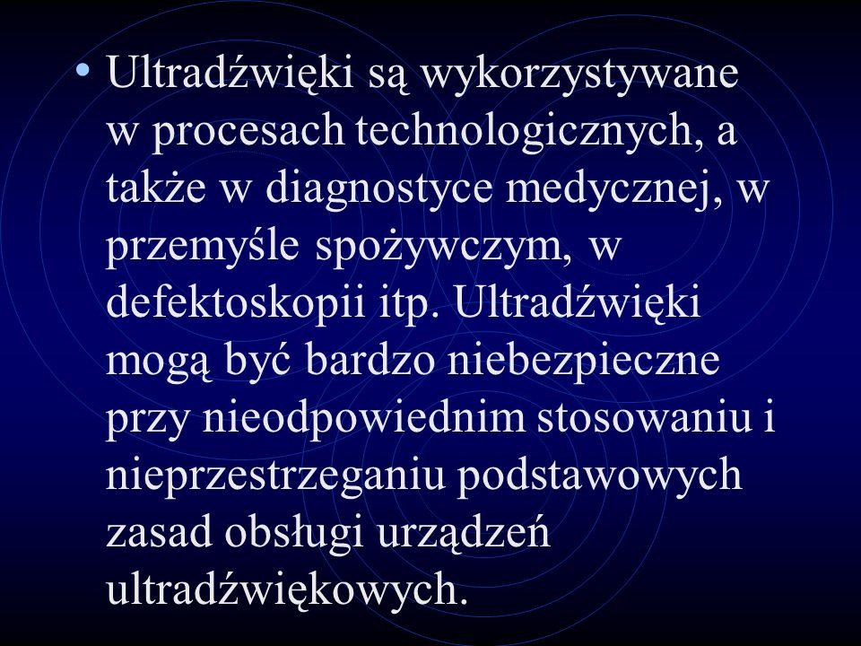 Hałas ultradźwiękowy o wysokiej częstotliwości, powyżej 20 000 Hz (20kHz) emitowany jest przez m. in. lutownice ultradźwiękowe, wanny lutownicze, zgrz