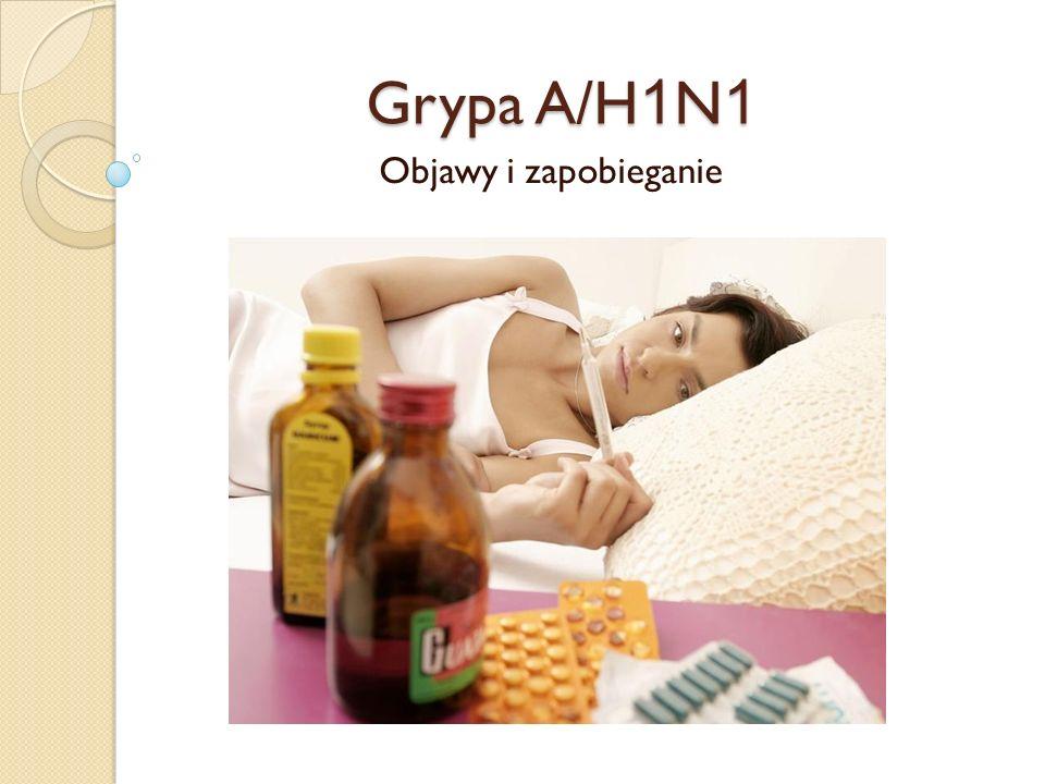 Grypa A/H 1 N 1 Objawy i zapobieganie