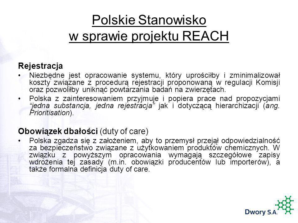 Polskie Stanowisko w sprawie projektu REACH Rejestracja Niezbędne jest opracowanie systemu, który uprościłby i zminimalizował koszty związane z proced
