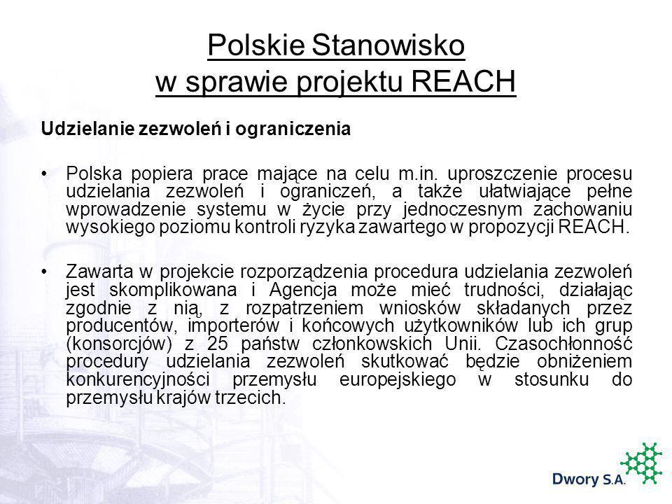 Polskie Stanowisko w sprawie projektu REACH Udzielanie zezwoleń i ograniczenia Polska popiera prace mające na celu m.in. uproszczenie procesu udzielan