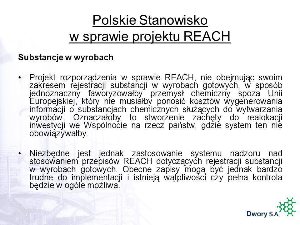 Polskie Stanowisko w sprawie projektu REACH Substancje w wyrobach Projekt rozporządzenia w sprawie REACH, nie obejmując swoim zakresem rejestracji sub