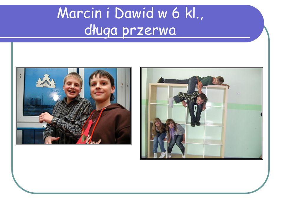 Marcin i Dawid w 6 kl., długa przerwa